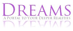 DREAMS, a portal to your deeper reality